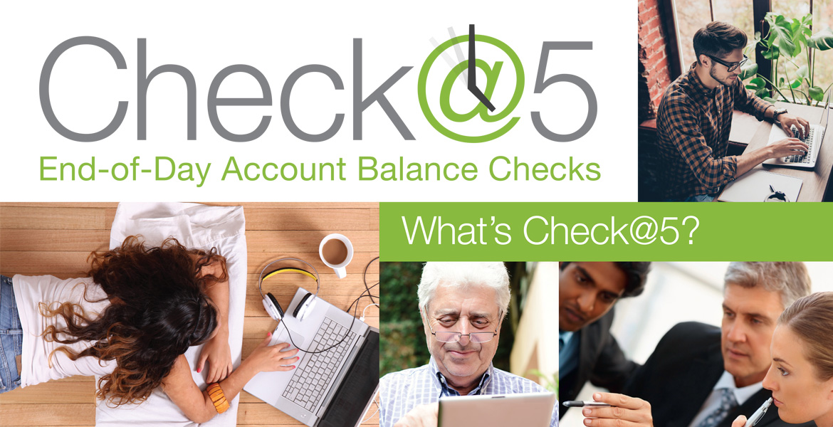 Check@5 End-of-Day Account Balance Checks